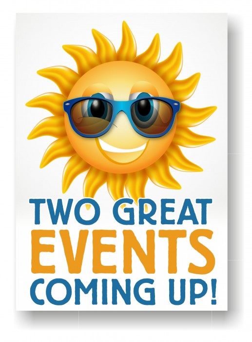 Two great events in June and July